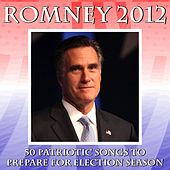 Play & Download Romney 2012: 50 Patriotic Songs to Prepare for Election Season by Various Artists | Napster