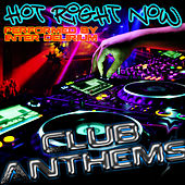 Hot Right Now - Club Anthems by Inter Delirium