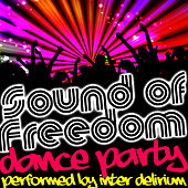 Play & Download Sound of Freedom: Dance Party by Inter Delirium | Napster