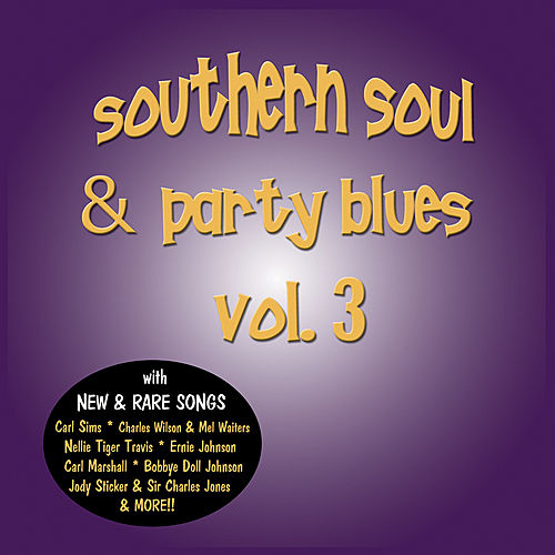 Play & Download Southern Soul & Party Blues, Vol. 3 by Various Artists   Napster
