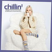 Play & Download Chillin' Chillout Moments by Various Artists | Napster