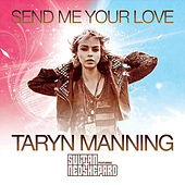 Send Me Your Love - Single by Taryn Manning
