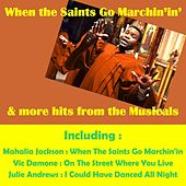 When the Saints Go Marchin'in' & One Hits from the Musicals by Various Artists