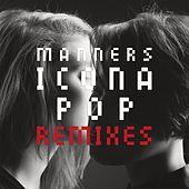 Play & Download Manners (Remixes) by Icona Pop | Napster