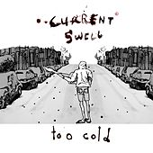 Play & Download Too Cold by Current Swell | Napster
