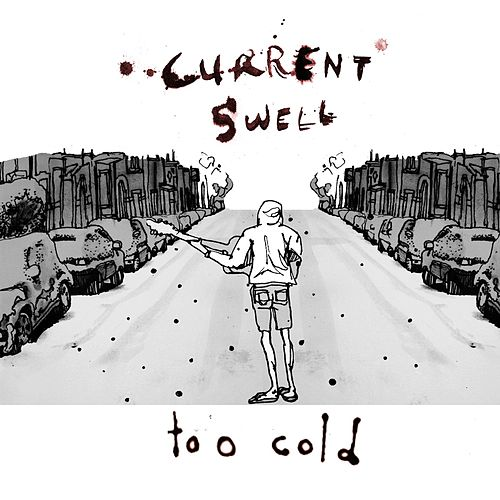 Too Cold by Current Swell