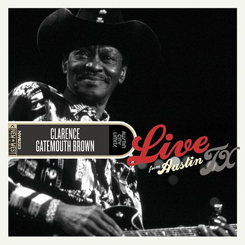 Play & Download Live From Austin, TX by Clarence 'Gatemouth' Brown | Napster