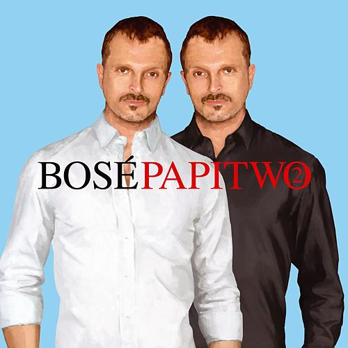 Play & Download Papitwo (Deluxe) by Miguel Bosé | Napster