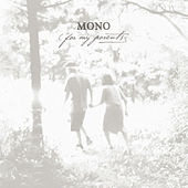 Play & Download For My Parents by Mono | Napster