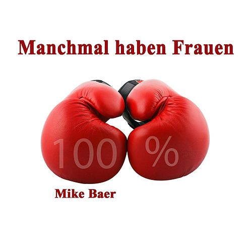Play & Download Manchmal haben Frauen by Mike Baer | Napster