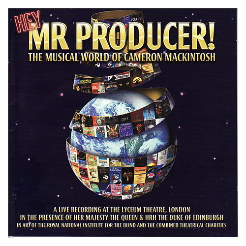 Hey Mr Producer! - The Musical World of Cameron Mackintosh by Various Artists