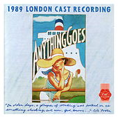 Anything Goes - 1989 London Cast Recording by Anything Goes - 1989 London Cast