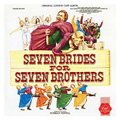 Play & Download Seven Brides for Seven Brothers - Original London Cast Recording by Seven Brides for Seven Brothers - Original London Cast | Napster