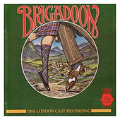 Brigadoon - 1988 London Cast Recording by Brigadoon - 1988 London Cast