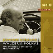 Ferenc Fricsay conducts Johann Strauss: Waltzes & Polkas (First Master Release: RIAS recordings from 1950/1952 in Berlin) by RIAS-Symphonie-Orchester Ferenc Fricsay