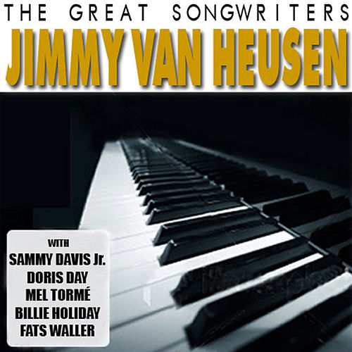 Play & Download The Great Songwriters – Jimmy Van Heusen by Various Artists | Napster