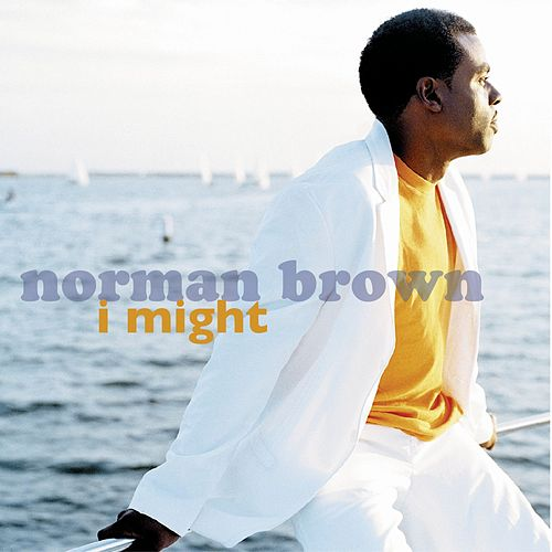 I Might by Norman Brown