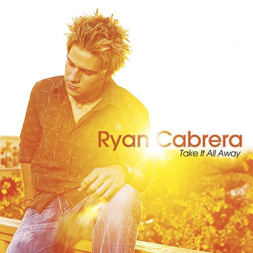 Play & Download Take It All Away by Ryan Cabrera | Napster