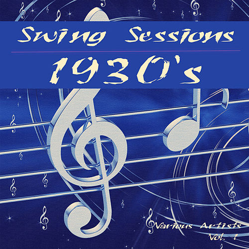 Swing Sessions - 1930`s, Vol. 1 by Various Artists