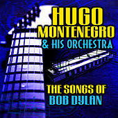 Play & Download The Songs of Bob Dylan by Hugo Montenegro | Napster