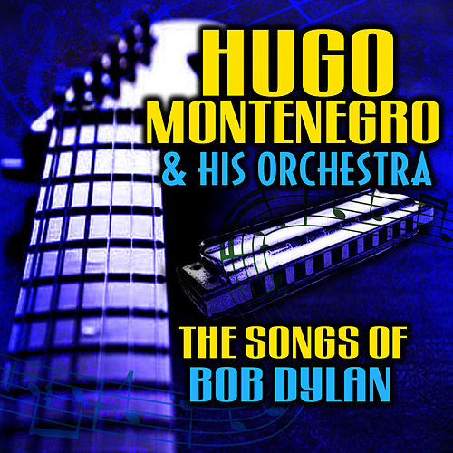 The Songs of Bob Dylan by Hugo Montenegro