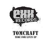 Play & Download Time For Livin EP by Tomcraft | Napster