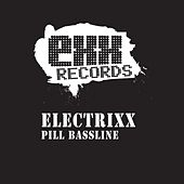 Play & Download Pill Bassline EP by Electrixx | Napster