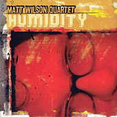 Play & Download Humidity by Matt Wilson | Napster