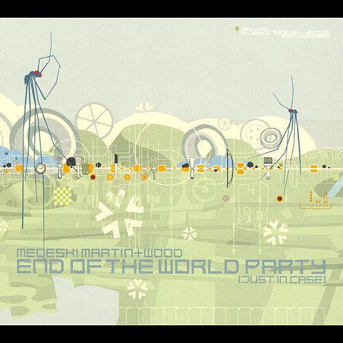 Play & Download End Of The World Party (Just In Case) by Medeski, Martin and Wood | Napster