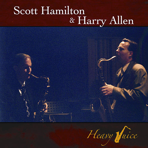Heavy Juice by Scott Hamilton