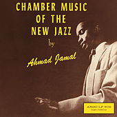 Play & Download Chamber Music Of The New Jazz by Ahmad Jamal | Napster