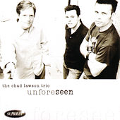 Unforeseen by The Chad Lawson Trio