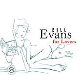 Bill Evans For Lovers by Bill Evans