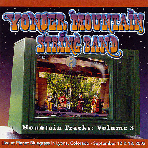 Play & Download Mountain Tracks: Volume 3 by Yonder Mountain String Band | Napster