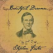 Play & Download Beautiful Dreamer: The Songs of Stephen Foster by Various Artists | Napster