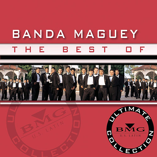 Play & Download The Best Of Banda Maguey: Ultimate Collection by Banda Maguey | Napster