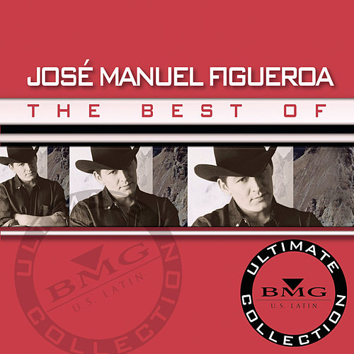 The Best of Jose Manuel Figueroa: Ultimate Collection by Jose Manuel Figueroa