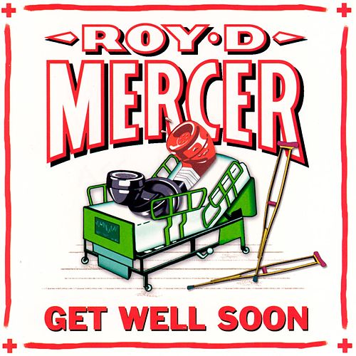 Get Well Soon von Roy D. Mercer