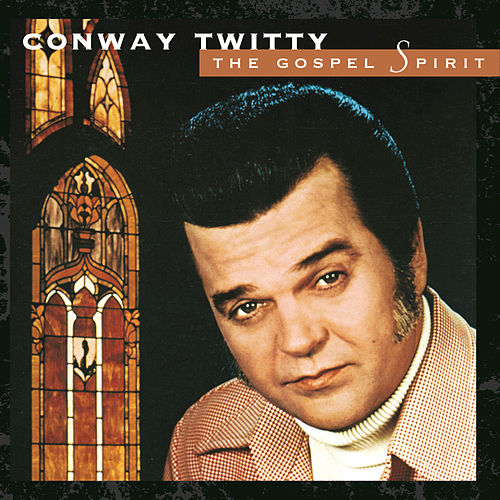 Play & Download The Gospel Spirit by Conway Twitty | Napster