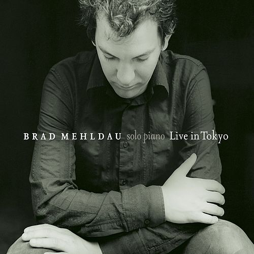 Play & Download Live In Tokyo by Brad Mehldau | Napster