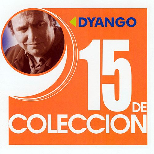 Play & Download 15 De Coleccion by Dyango | Napster