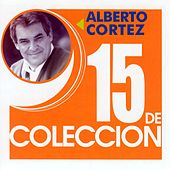 Play & Download 15 De Coleccion by Alberto Cortez | Napster