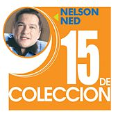 Play & Download 15 De Coleccion by Nelson Ned | Napster