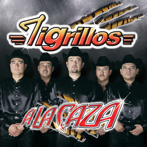 Play & Download A La Caza by Los Tigrillos | Napster