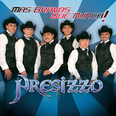 Play & Download Mas Bravos Que Nunca! by Presizzo | Napster