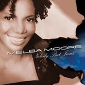 Nobody But Jesus by Melba Moore