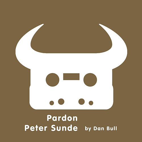 Play & Download Pardon Peter Sunde by Dan Bull | Napster