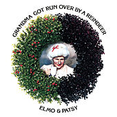 Play & Download Grandma Got Run Over By A Reindeer by Elmo and Patsy | Napster