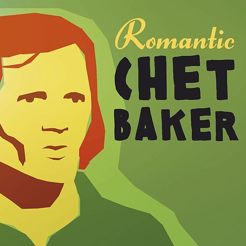 Play & Download Romantic Chet Baker by Chet Baker | Napster