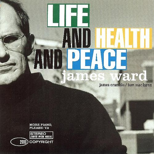 Play & Download Life and Health and Peace by James Ward | Napster